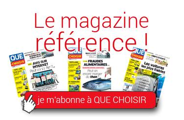S'abonner au magazine Que Choisir !