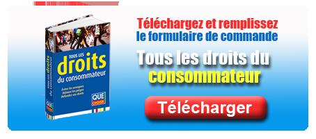 Les droits du consommateurs - QUE CHOISIR